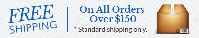 Free Shipping on All Orders $150 and Over