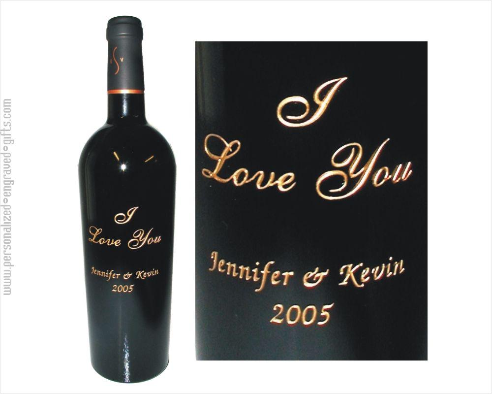 Engraved Wine Bottle Engraved Wine Bottles I Love You